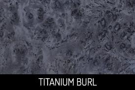 Titanium Burl